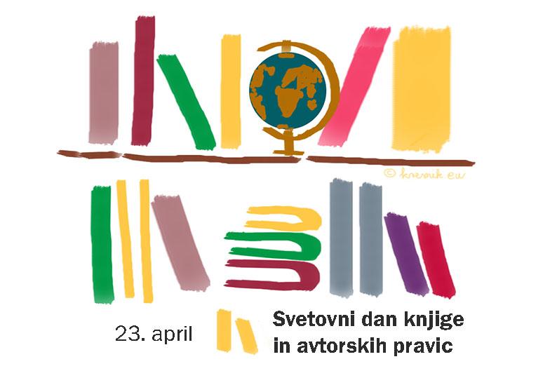 23. aprila praznujemo Svetovni dan knjige in avtorskih pravic ...